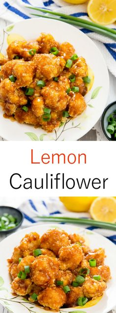 Lemon Cauliflower. Crunchy baked cauliflower bites are drizzled with a sweet and savory lemon garlic sauce.
