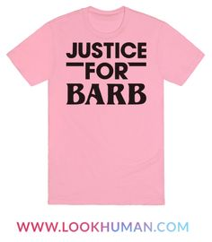 """Demand justice for Barb with this pop culture """"Justice For Barb"""" design, we all know she was done wrong and deserved so much more! Perfect for retro style, 80s horror, Barb lovers, and lovers of strange things!"""