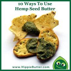 10 Ways To Use Hemp Seed Butter - http://www.hippiebutter.com/10-ways-to-use-hippie-hemp-seed-butter/