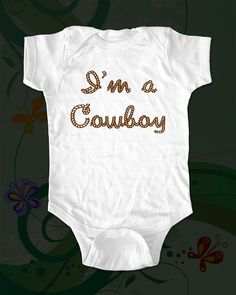 I'm a Cowboy Baby Onesie Shirt funny saying