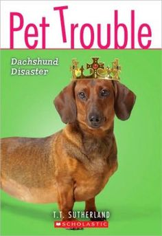 Dachshund Disaster (Pet Trouble Series #8) by Tui T. Sutherland