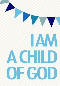 'I am a child of God' printable