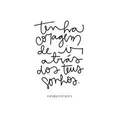 Não desista do que você não fica um dia sem pensar