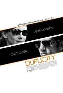 DUPLICITY.  Director: Tony Gilroy.  Year: 2009.  Cast: Julia Roberts, Clive Owen and Tom Wilkinson