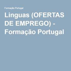 Linguas (OFERTAS DE EMPREGO) - Formação Portugal