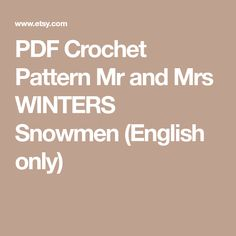 PDF Crochet Pattern Mr and Mrs WINTERS Snowmen (English only) One Piece, Note, Along The Way, Snowmen, Crochet Patterns, Pdf, English, Etsy, Craft
