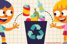 How to teach kids and other family members to remember to recycle, rather than throwing everything in the garbage.