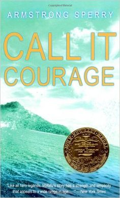 Call it courage / Armstrong Sperry. Newbery Honor Book.