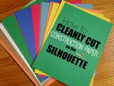 Silhouette School: Trick to Cleanly Cutting Construction Paper with Silhouette