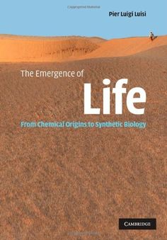 The Emergence of Life: From Chemical Origins to Synthetic Biology by Pier Luigi Luisi. $40.28. Publisher: Cambridge University Press; Reissue edition (August 26, 2010). Edition - Reissue. Publication: August 26, 2010. Save 14% Off!