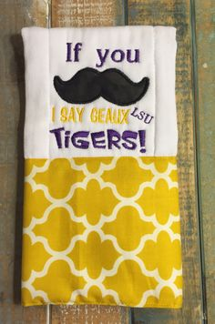 A personal favorite from my Etsy shop https://www.etsy.com/listing/385825196/lsu-burp-cloth-tigers-burp-cloth-sports