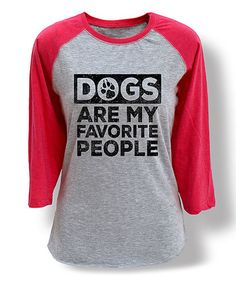 Look at this #zulilyfind! Gray & Hot Pink 'Dogs Are My Favorite People' Raglan Tee #zulilyfinds