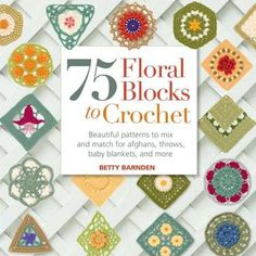 75 Floral Blocks to Crochet preview  Wow this is going to be a great book