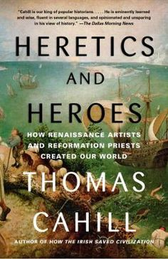 Heretics and Heroes by Thomas Cahill, Click to Start Reading eBook, From the inimitable bestselling author Thomas Cahill, another popular history—this one focusing on ho
