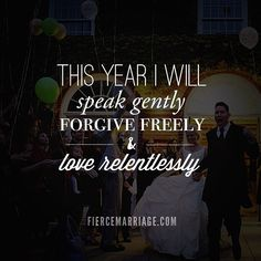 Speaking, Forgiving, and Loving Relentlessly via Fierce Marriage | #quotes #love #forgiveness #scripture