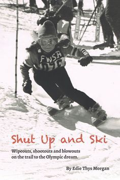 Whether you ski or not, Shut Up and Ski by Former US Olympian Edie Thys Morgan is worth your time. An inside look at ski racing and the emotions of the young women who put it all on the line. World Cup Skiing, Dorm Posters, Ski Racing, Alpine Skiing, Vintage Ski, Olympians, Shut Up, Winter Sports, Young Women