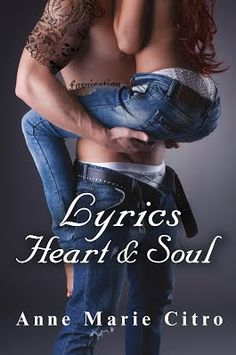 Lyrics Heart & Soul Anne Marie Citro Contemporary Romance  Date Published: November 14 2016