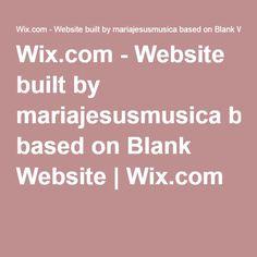 Wix.com - Website built by mariajesusmusica based on Blank Website   Wix.com