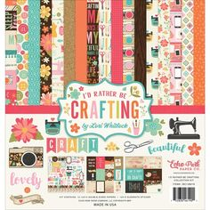 Echo Park I'D RATHER BE CRAFTING 12 x 12 Collection Kit ibc138016
