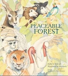 Peaceable Forest: India's Tale of Kindness to Animals