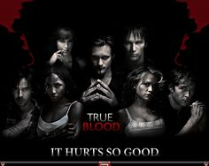 True Blood  - Never watched, still curious about it