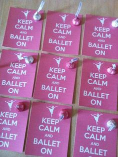 Print on pink card stock and add a candy. Cute #danceclass gift! #keepcalm #ballet