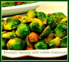 Brussels Sprouts with water Chestnuts.You're going to love the crunch of the Chestnuts for sure. http://www.ifood.tv/recipe/brussels_sprouts_with_water_chestnuts