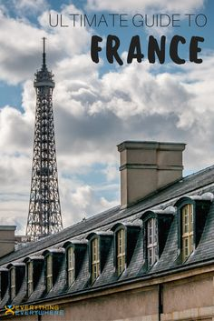 The ultimate guide to France, including tips for visiting Paris, Versailles & Mont-Saint-Michael + practical information on airports, visas, currency, and getting around. | Everything Everywhere Travel Blog