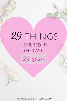 29 pieces of wisdom that I've learned in the last 29 years - important life lessons everyone should know!