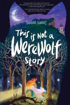 """Buy This Is Not a Werewolf Story by Sandra Evans at Mighty Ape NZ. A """"heartfelt, enigmatic, and ethereal"""" (School Library Journal) debut that two-time Newbery Honor winner Gary Schmidt calls """"a journey that every read. The Wednesday Wars, Werewolf Stories, Children's Book Illustration, Book Illustrations, Reading Online, New Books, Childrens Books, Neon Signs, Evans"""