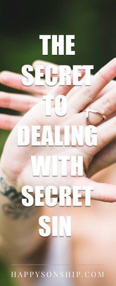 The Secret to Dealing with Secret Sin #Jesus
