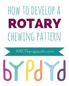 How to Develop a Rotary Chewing Pattern by ARK Therapeutic. Pinned by SOS Inc. Resources. Follow all our boards at pinterest.com/sostherapy/ for therapy resources. Repinned by Apraxia Kids Learning. Come join us on Facebook at Apraxia Kids Learning Activities and Support- Parent Led Group.