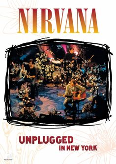 """Nirvana Unplugged In New York"" (1993). One of the definitive MTV Unplugged Albums."