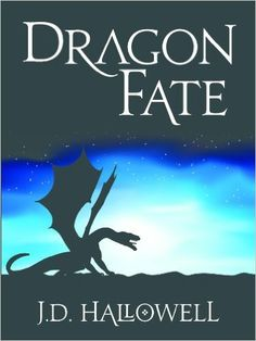 Amazon.com: Dragon Fate (War of the Blades Book 1) eBook: J.D. Hallowell: Kindle Store
