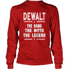 DEWALT The NAME The Myth The Legend #gift #ideas #Popular #Everything #Videos #Shop #Animals #pets #Architecture #Art #Cars #motorcycles #Celebrities #DIY #crafts #Design #Education #Entertainment #Food #drink #Gardening #Geek #Hair #beauty #Health #fitness #History #Holidays #events #Home decor #Humor #Illustrations #posters #Kids #parenting #Men #Outdoors #Photography #Products #Quotes #Science #nature #Sports #Tattoos #Technology #Travel #Weddings #Women