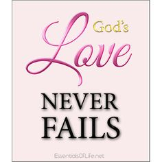 Despite the sorrows and disappointments that we have, we can rest assured that God's love never fails!  - https://essentialsoflife.net/?p=7643