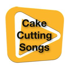 Cake Cutting Songs, Song Suggestions