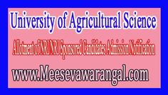 University of Agricultural Science Allotment of NRI/NRI Sponsored Candidates Admission Notification       University of Agricultural Scien...