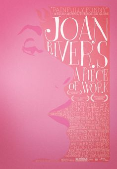 A documentary film about Rivers, Joan Rivers: A Piece of Work, premiered at the San Francisco International Film Festival at the Castro Theatre on May 6, 2010.