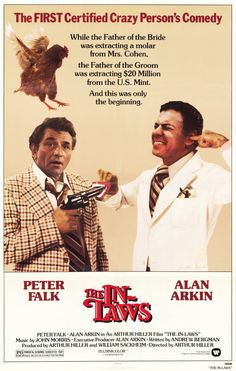 """The In-Laws"" (1979) is one of the funniest comedies of all time. Peter Falk's son is about to marry Alan Arkin's daughter, but not before Falk gets Arkin involved in some extremely shady goings-on. Pure genius."