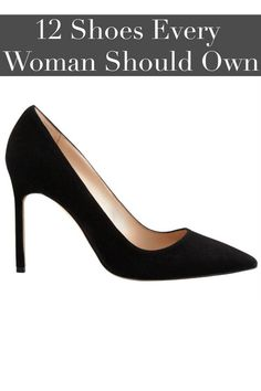 We're pretty sure shoes are a woman's best friend. Here are the classic shoes every fashionable woman should own.