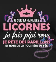 je suis la reine des licornes je fais pipi rose, je pète des papillons et rote de la poussière de fée