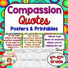 This Character Traits Quotes Posters and Printables product focuses on COMPASSION and includes 10 character traits quotes posters and 10 printables that correspond to each quote about compassion.You can use this resource in a number of ways.-Display each character quote poster in the classroom as time allows and discuss one quote at a time.-Complete the printables during class, with partners or groups, or send it home for homework.