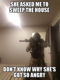 She asked me to sweep the house.