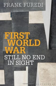 First World War: Still No End in Sight by Frank Furedi, http://www.amazon.co.uk/dp/1441125108/ref=cm_sw_r_pi_dp_lBHhtb059HKZ2