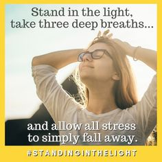 Stand in the light, take three deep breaths, and allow all stress to simply fall away. Fall Away, Deep Breath, Breathe, Stress, Lighting, Falling Down, Lights, Psychological Stress, Lightning