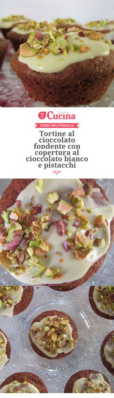 Tortine al cioccolato fondente con copertura al cioccolato bianco e pistacchi