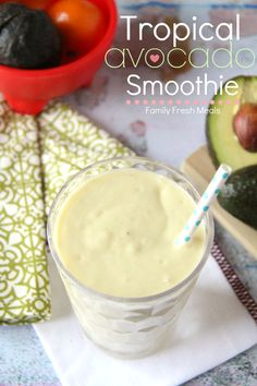 Tropical Avocado Smoothie ------ FamilyFreshMeals.com