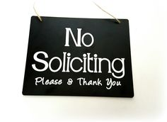 No Soliciting Door Sign - Custom Sign - Made to Order  - Hand Made Sign - Home Decor - Please No Soliciting - Custom Made sign by JDennisCustomDesigns on Etsy https://www.etsy.com/listing/267732985/no-soliciting-door-sign-custom-sign-made
