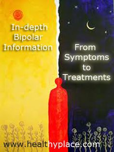 In-depth bipolar information: From symptoms to treatments. www.healthyplace.com/bipolar-disorder/